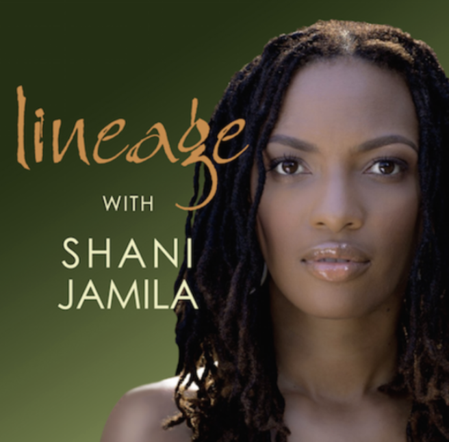 shani jamila lineage podcast